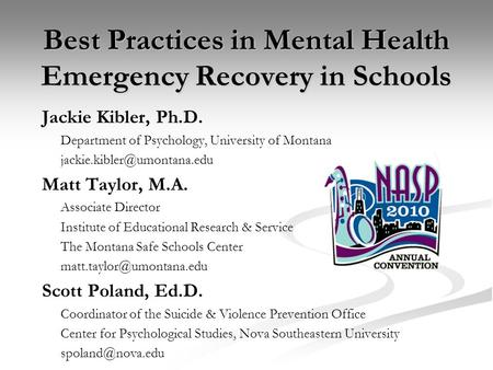 Best Practices in Mental Health Emergency Recovery in Schools Jackie Kibler, Ph.D. Department of Psychology, University of Montana