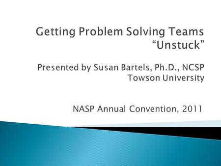 NASP Annual Convention, 2011. Agendas used Guidance and SP present Data collected.