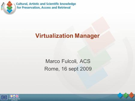 1 Virtualization Manager Marco Fulcoli, ACS Rome, 16 sept 2009.