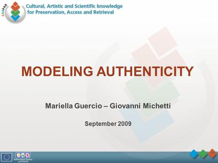 MODELING AUTHENTICITY Mariella Guercio – Giovanni Michetti September 2009.