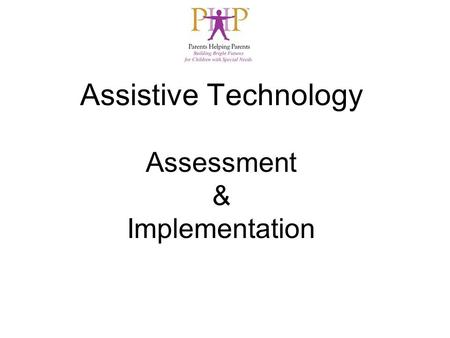 Assistive Technology Assessment & Implementation.