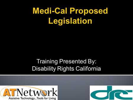 Training Presented By: Disability Rights California.