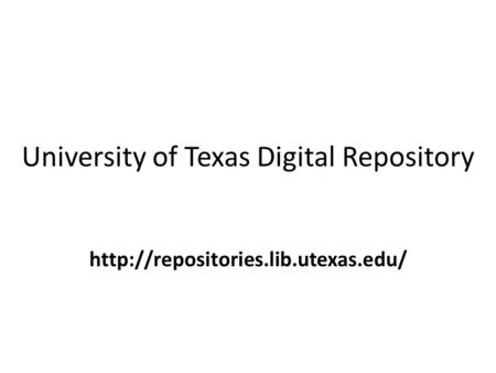 University of Texas Digital Repository