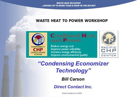 "WASTE HEAT TO POWER WORKSHOP ""Condensing Economizer Technology"""