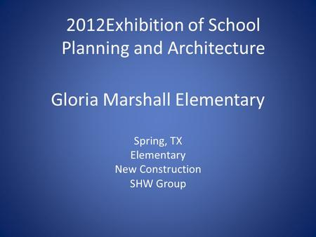 Gloria Marshall Elementary Spring, TX Elementary New Construction SHW Group 2012Exhibition of School Planning and Architecture.