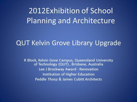 QUT Kelvin Grove Library Upgrade R Block, Kelvin Gove Campus, Queensland University of Technology (QUT), Brisbane, Australia Lee J Brockway Award - Renovation.
