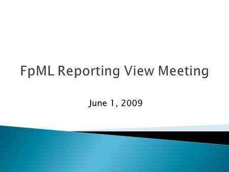 June 1, 2009. Current Status Technical Details Current Releases Issues Potential Use Cases Position Reporting Portfolio Reconciliation Cash Flow Matching.
