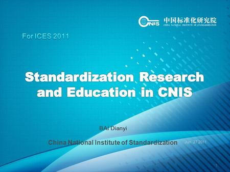 BAI Dianyi China National Institute of Standardization Jun. 27,2011 1.