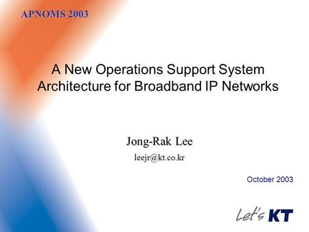 A New Operations Support System Architecture for Broadband IP Networks