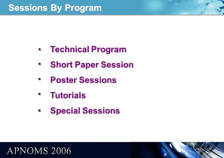 Sessions By Program Technical Program Short Paper Session Poster Sessions Tutorials Special Sessions.