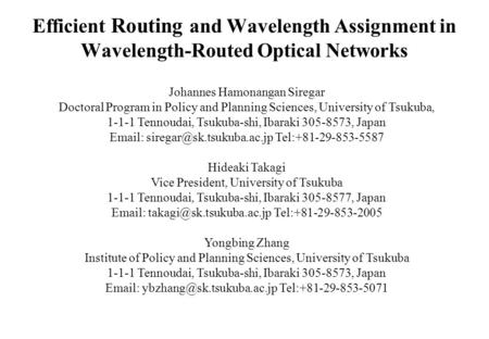 Efficient Routing and Wavelength Assignment in Wavelength-Routed Optical Networks Johannes Hamonangan Siregar Doctoral Program in Policy and Planning Sciences,