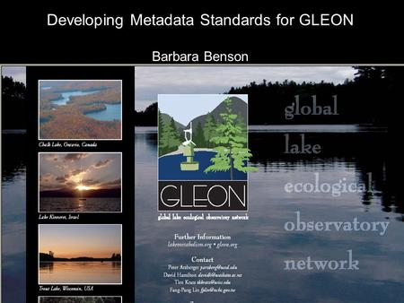 Developing Metadata Standards for GLEON Barbara Benson.
