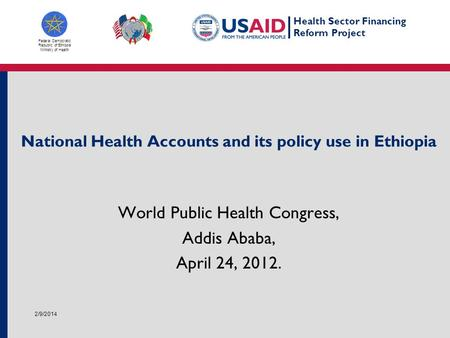 Health Sector Financing Reform Project Federal Democratic Republic of Ethiopia Ministry of Health National Health Accounts and its policy use in Ethiopia.