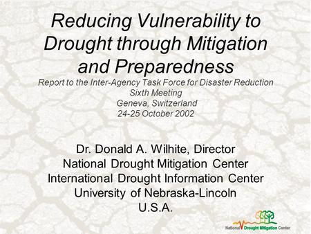 Reducing Vulnerability to Drought through Mitigation and Preparedness Report to the Inter-Agency Task Force for Disaster Reduction Sixth Meeting Geneva,