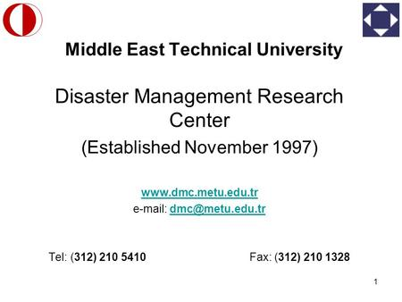 1 Middle East Technical University Disaster Management Research Center (Established November 1997)