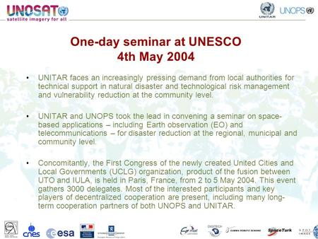 One-day seminar at UNESCO 4th May 2004 UNITAR faces an increasingly pressing demand from local authorities for technical support in natural disaster and.