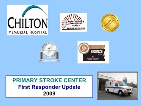 PRIMARY STROKE CENTER First Responder Update 2009.