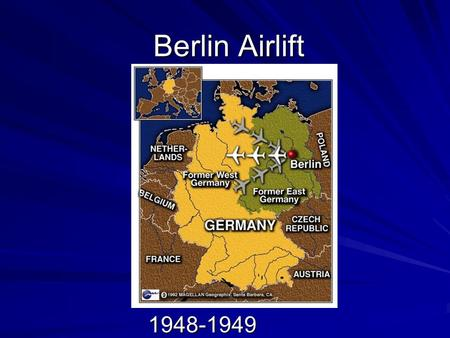 Berlin Airlift 1948-1949. Background There were many questions facing the Allies following World War II One of the biggest involved what should be done.
