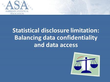Statistical disclosure limitation: Balancing data confidentiality and data access.