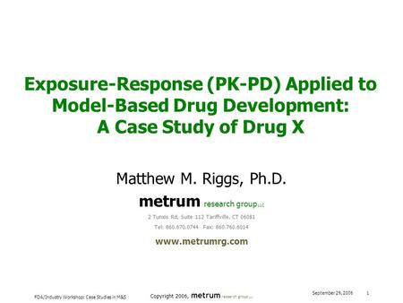 Matthew M. Riggs, Ph.D. metrum research group LLC
