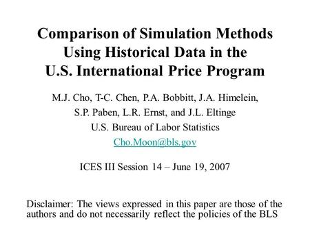 Comparison of Simulation Methods Using Historical Data in the U.S. International Price Program M.J. Cho, T-C. Chen, P.A. Bobbitt, J.A. Himelein, S.P. Paben,