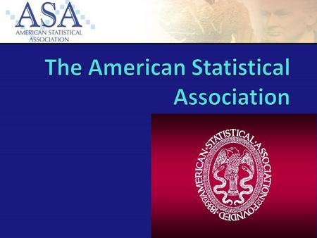 ASA Founded in 1839 Founded in Boston, MA Second oldest professional society in the US (American Philosophical Society is the oldest) Notable early members.