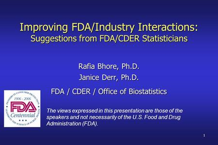 Improving FDA/Industry Interactions by R. Bhore ; J. Derr