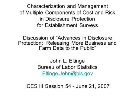Characterization and Management of Multiple Components of Cost and Risk in Disclosure Protection for Establishment Surveys Discussion of Advances in Disclosure.