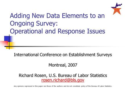 International Conference on Establishment Surveys Montreal, 2007 Richard Rosen, U.S. Bureau of Labor Statistics