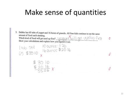 Make sense of quantities 22. How do quantities fit into the problem 23.
