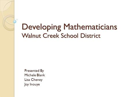 Developing Mathematicians Walnut Creek School District