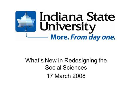 Whats New in Redesigning the Social Sciences 17 March 2008.
