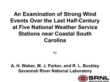 An Examination of Strong Wind Events Over the Last Half-Century at Five National Weather Service Stations near Coastal South Carolina by A. H. Weber, M.