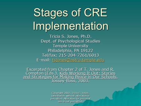 Copyright 2002, Tricia S. Jones. Distribution without alteration is permitted. Alteration for personal use is not permitted. Stages of CRE Implementation.