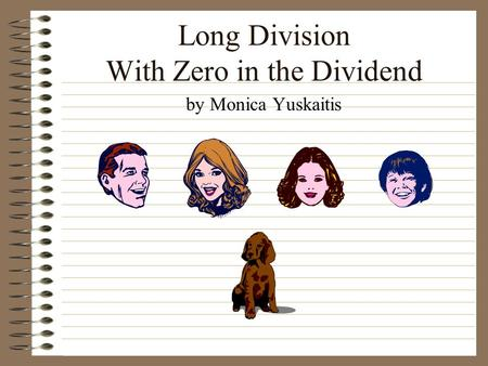 Long Division With Zero in the Dividend by Monica Yuskaitis.