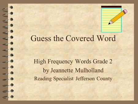 Guess the Covered Word High Frequency Words Grade 2 by Jeannette Mulholland Reading Specialist Jefferson County.
