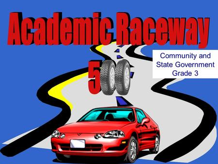 Academic Raceway 500 Community and State Government Grade 3.