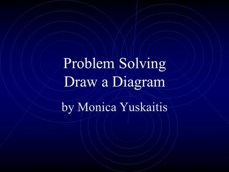 Problem Solving Draw a Diagram by Monica Yuskaitis.
