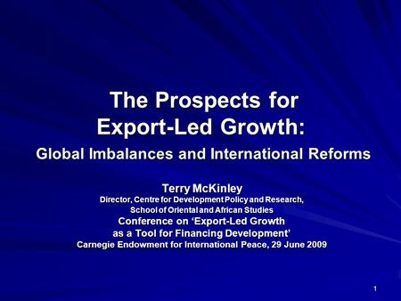 1 The Prospects for Export-Led Growth: Global Imbalances and International Reforms The Prospects for Export-Led Growth: Global Imbalances and International.