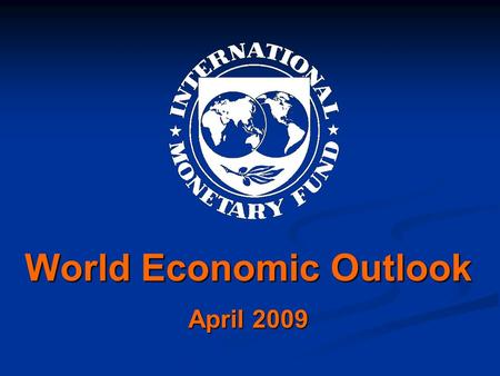 World Economic Outlook April 2009. Chapter III From Recession to Recovery: How Soon and How Strong? Prepared by: Prakash Kannan, Alasdair Scott and Marco.