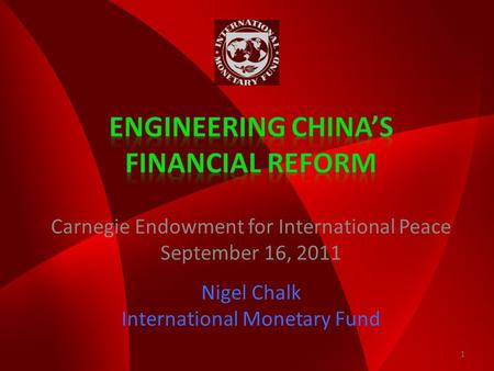 Carnegie Endowment for International Peace September 16, 2011 Nigel Chalk International Monetary Fund 1.