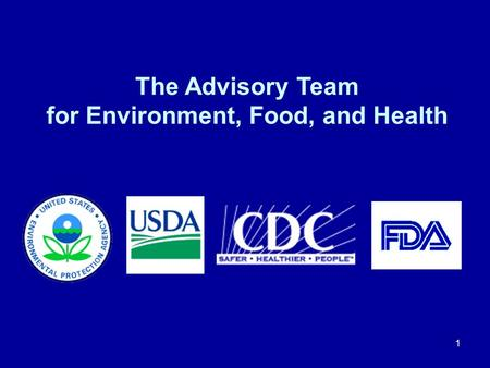 1 The Advisory Team for Environment, Food, and Health.