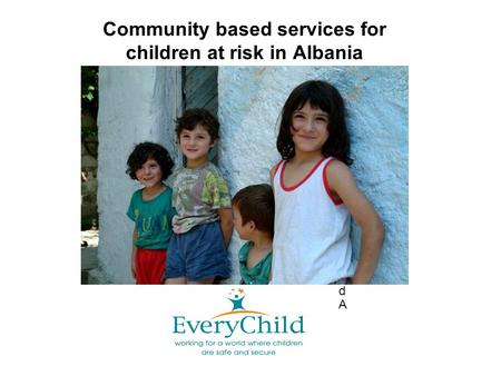 Community based services for children at risk in Albania dAdA.
