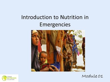 Introduction to Nutrition in Emergencies Module 01.
