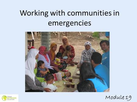 Working with communities in emergencies Module 19.