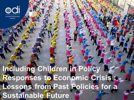 Including Children in Policy Responses to Economic Crisis : Lessons from Past Policies for a Sustainable Future.