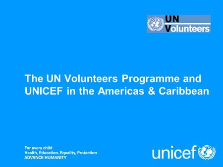 The UN Volunteers Programme and UNICEF in the Americas & Caribbean.