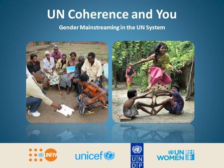 UN Coherence and You Gender Mainstreaming in the UN System.