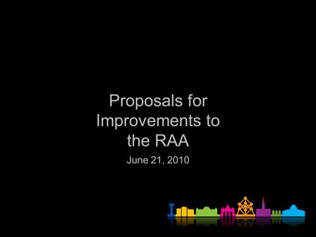 Proposals for Improvements to the RAA June 21, 2010.