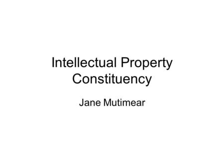 Intellectual Property Constituency Jane Mutimear.